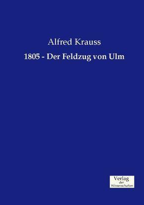 1805 - Der Feldzug von Ulm