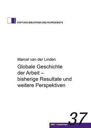 Globale Geschichte der Arbeit - bisherige Resultate und weitere Perspektiven