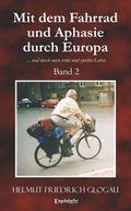 Mit dem Fahrrad und Aphasie durch Europa - Bd.2