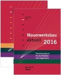 Mauerwerksbau aktuell 2016 + Mauerwerksbau-Praxis, 2 Bde.