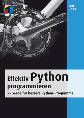 Effektiv Python programmieren - 59 Wege für bessere Python-Programme