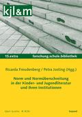 Norm und Normüberschreitung in der Kinder- und Jugendliteratur und ihren Institutionen