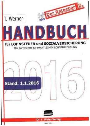 Handbuch für Lohnsteuer und Sozialversicherung 2016