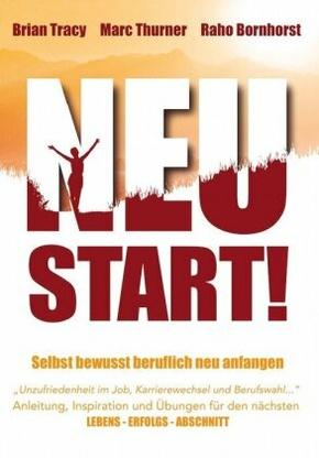 Neustart! - Selbstbewusst beruflich neu anfangen
