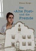 """""""Die Alte Post"""" und die Fremde"""