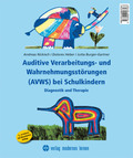 Auditive Verarbeitungs- und Wahrnehmungsstörungen (AVWS) bei Schulkindern