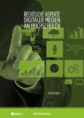 Rechtliche Aspekte digitaler Medien an Hochschulen