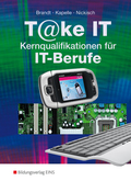 Take IT - Kernqualifikationen für IT-Berufe