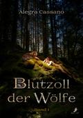 Blutzoll der Wölfe - Bd.1