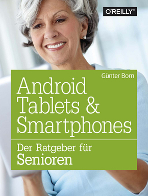 Android Tablets & Smartphones - Der Ratgeber für Senioren