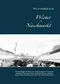 Wiener Naschmarkt: Wie er wirklich is(s)t