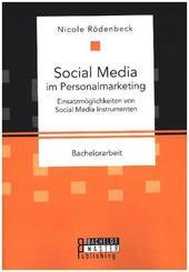 Social Media im Personalmarketing: Einsatzmöglichkeiten von Social Media Instrumenten