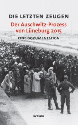 Die letzten Zeugen. Der Auschwitz-Prozess von Lüneburg 2015