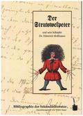 Der Struwwelpeter und sein Schöpfer Dr. Heinrich Hofmann