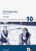 Schnittpunkt Mathematik Mittleres Niveau, Ausgabe Niedersachsen: 10. Schuljahr, Lösungen