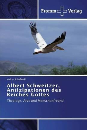 Albert Schweitzer, Antizipationen des Reiches Gottes