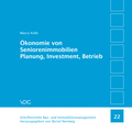 Ökonomie von Seniorenimmobilien Planung, Investment, Betrieb