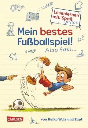 Antons Fußball-Tagebuch - Mein bestes Fußballspiel! Also fast...