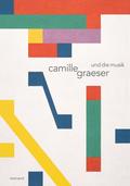 Camille Graeser und die Musik
