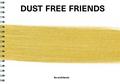 Dust Free Friends