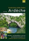 Ardèche, Frankreichs wilder Süden