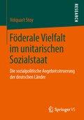 Föderale Vielfalt im unitarischen Sozialstaat