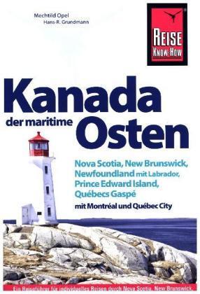Kanada, der maritime Osten Nova Scotia, New Brunswick, Newfoundland mit Labrador, Prince Edward Island, Québecs Gaspé un
