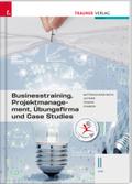 Businesstraining, Projektmanagement, Übungsfirma und Case Studies II HAK