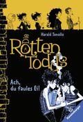 Die Rottentodds - Ach, du faules Ei!