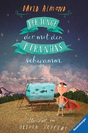 Der Junge, der mit den Piranhas schwamm