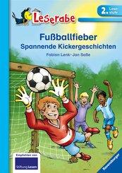 Fußballfieber - Leserabe 2. Klasse - Erstlesebuch für Kinder ab 7 Jahren