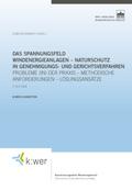 Das Spannungsfeld Windenergieanlagen - Naturschutz in Genehmigungs- und Gerichtsverfahren