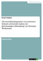 Das Seeschlachtargument von Aristoteles.Kritisch erörternder Aufsatz der gleichnamigen Abhandlung von Hermann Weidemann