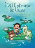100 Kinderlieder für Ukulele