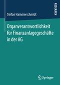 Organverantwortlichkeit für Finanzanlagegeschäfte in der AG
