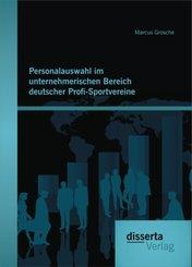 Personalauswahl im unternehmerischen Bereich deutscher Profi-Sportvereine