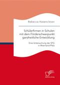 Schülerfirmen in Schulen mit dem Förderschwerpunkt ganzheitliche Entwicklung: Eine Untersuchung der SFG in Rheinland-Pfa