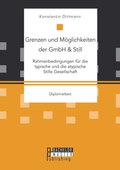 Grenzen und Möglichkeiten der GmbH & Still: Rahmenbedingungen für die typische und die atypische Stille Gesellschaft