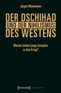 Der Dschihad und der Nihilismus des Westens