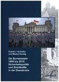 Die Bundeswehr 1955 bis 2015: Sicherheitspolitik und Streitkräfte in der Demokratie