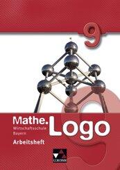 Mathe.Logo Wirtschaftsschule Bayern: 9. Schuljahr, Arbeitsheft