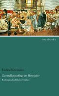 Gesundheitspflege im Mittelalter