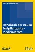 Handbuch des neuen Fortpflanzungsmedizinrechts (f. Österreich)