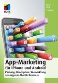 App-Marketing für iPhone und Android - Planung, Konzeption, Vermarktung von Apps im Mobile Business
