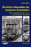 Die letzten Altbauelloks der Deutschen Bundesbahn - Bd.1