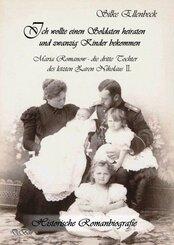 Ich wollte einen Soldaten heiraten und zwanzig Kinder bekommen - Maria Romanow - die dritte Tochter des letzten Zaren Ni