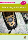 Geocaching mit Schülern, m. CD-ROM