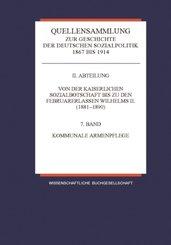 Quellensammlung zur Geschichte der deutschen Sozialpolitik 1867 bis 1914: Kommunale Armenpflege; Abt.2