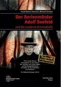 Der Serienmörder Adolf Seefeld und die moderne Kriminalistik