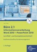 Büro 2.1 - Informationsverarbeitung, Word 2010 - PowerPoint 2010, m. CD-ROM
